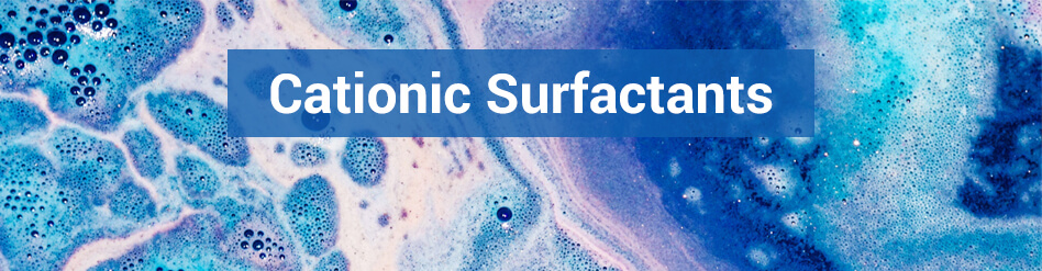 Cationic Surfactants