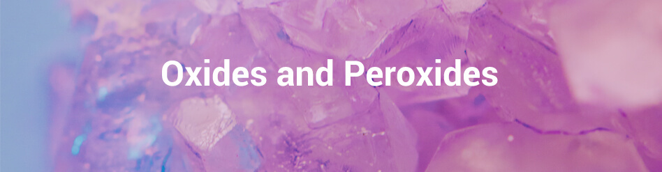 Oxides and Peroxides